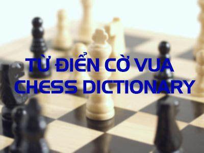 Glossary – Từ Điển Cờ Vua – Tiếng Việt – Tiếng Anh – Tiếng Tây Ba Nha