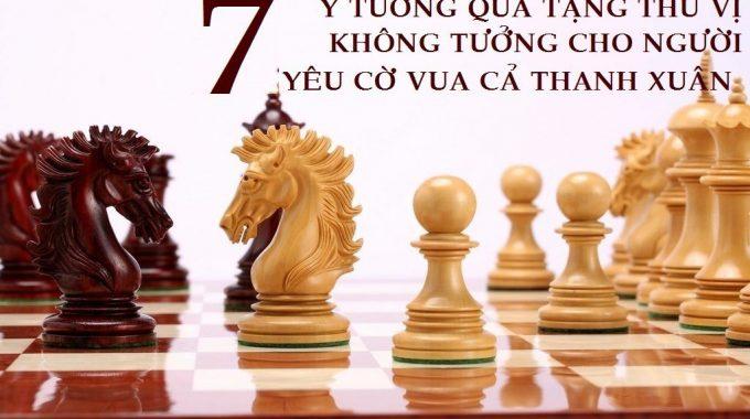 Làm thế nào để tặng món quà vừa ý cho người yêu cờ vua