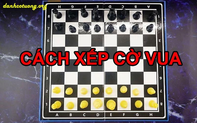 Cách xếp cờ vua