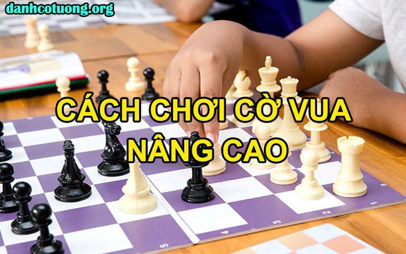 Cách chơi cờ vua nâng cao